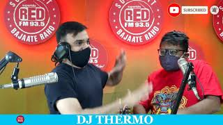 RETURN OF DJ THERMO || RED MURGA || RJ PRAVEEN - RED FM