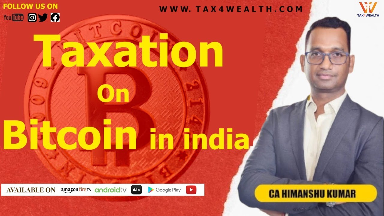 Taxation On Bitcoin (Cryptocurrency) in india
