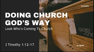 Look Whose Coming to Church! I Timothy 1:12-17