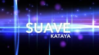 SUAVE - KATAYA [Audio]