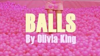 Olivia King Balls