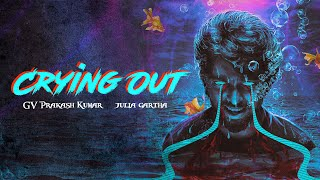 Crying Out ( Lyric Video ) | G.V. Prakash Kumar , Julia Gartha