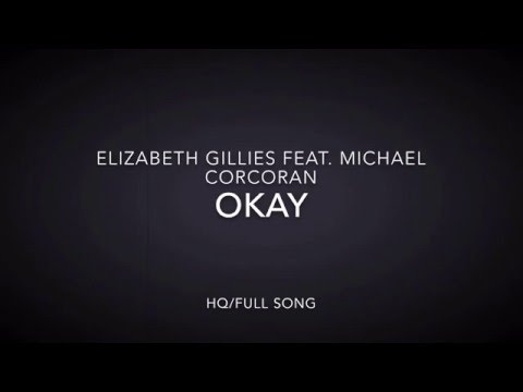 Elizabeth Gilles Feat. Michael Corcoran — Okay (HQ-HD LYRICS)