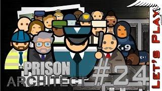 Prison Architect #24 - Let