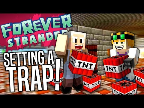 Minecraft - SETTING A TRAP - Forever Stranded #27