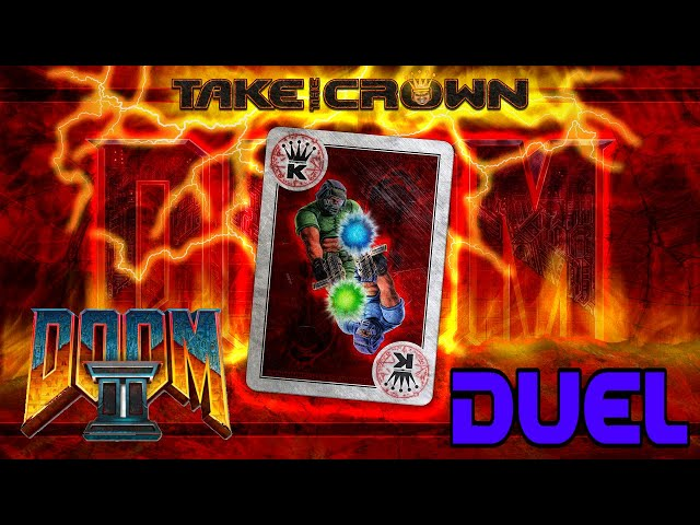 DOOM 2: Take The Crown Duel Tournament (Qualifier #1) RECOMMEND SKIPPING TO 1:39:30