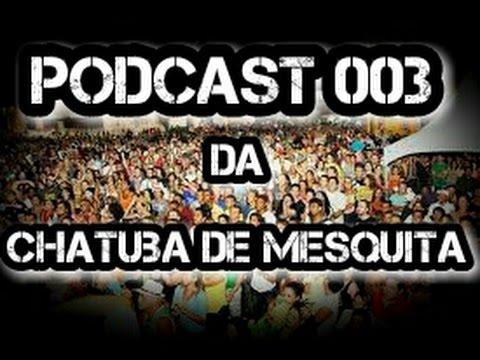 PODCAST 003 DA CHATUBA DE MESQUITA (DJ RENATINHO DJ  FAGNER DJ BIRITIU DJ WILLIAM )