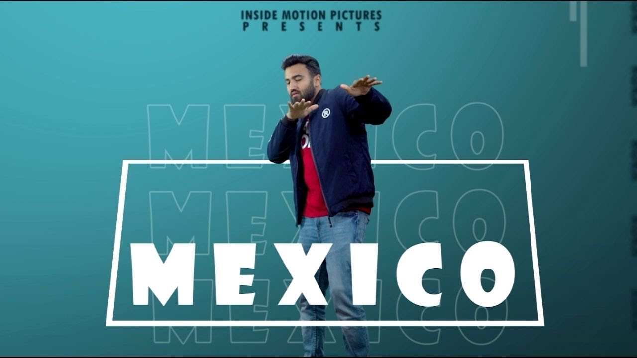 MEXICO | Karan Aujla | Cover Video | Inside Motion Pictures | 2021