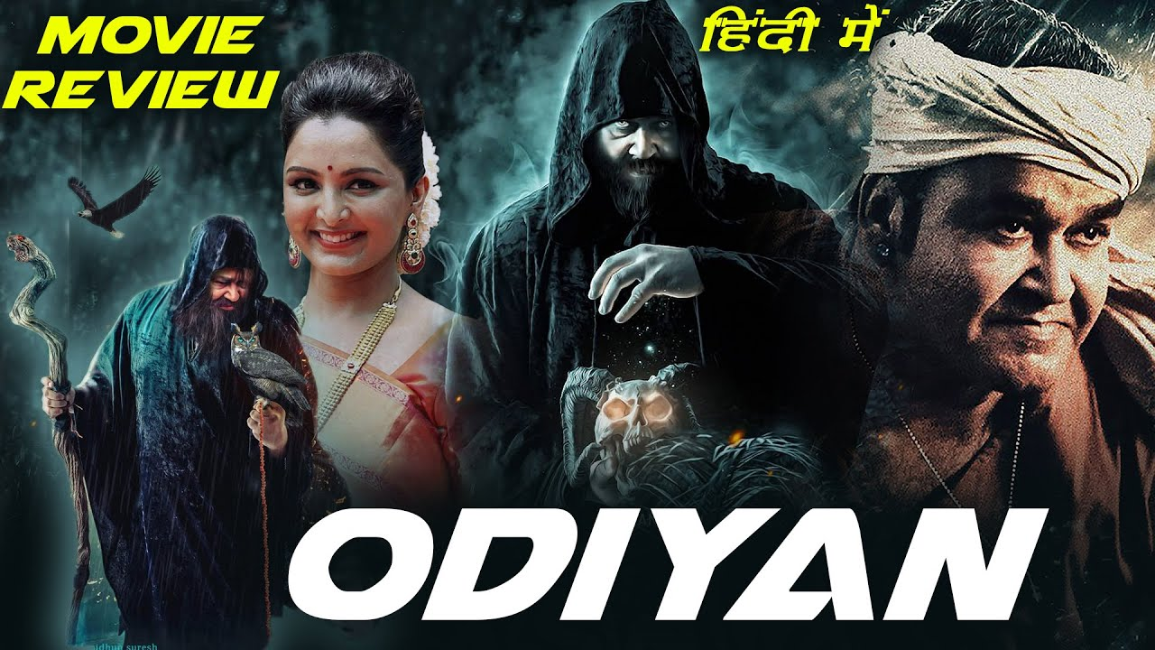 Download Odiyan Hindi Dubbed Movie Review | Mohanlal New South Indian Movie In Hindi | New South Movie Review