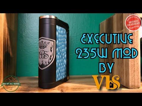 VBS Executive 235w mod~ Joe Of All Vapes~ PNW Reviews