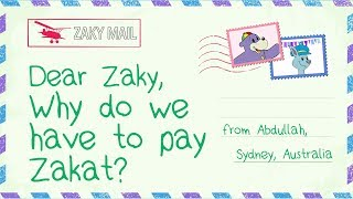 Dear Zaky, Why do we have to give ZAKAT to the POOR?