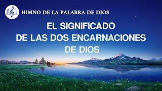 Canción cristiana | El significado de las dos encarnaciones de Dios