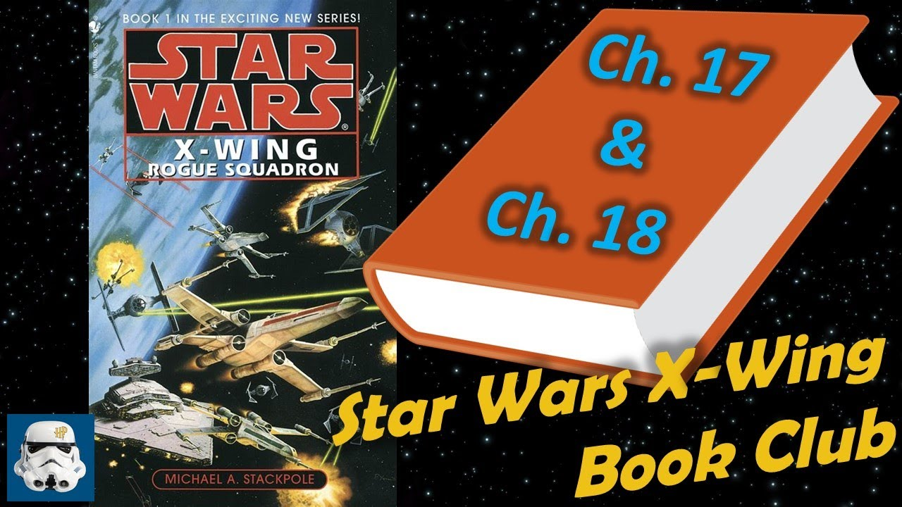 Star Wars X-Wing Rogue Squadron Ch  17-18   SWX BC Ep  8