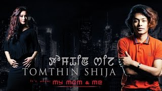 Tomthin Shija / My Mom and Me - Official Teaser Release