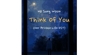 Gambar cover Ha Sung Woon - Think Of You (Her Private Life part 6 OST) [SUB INDO]