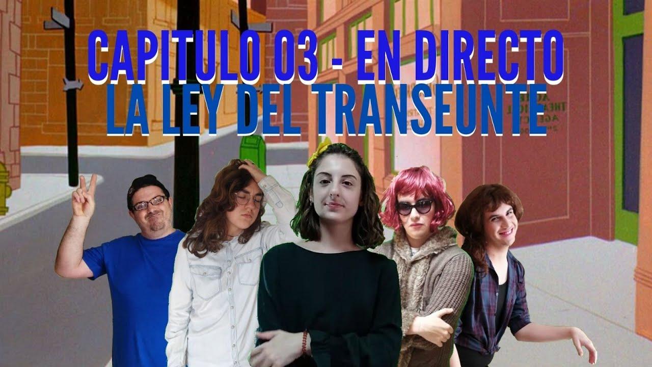 REPETICIÓN | CAPITULO 3 - LA LEY DEL TRANSEÚNTE