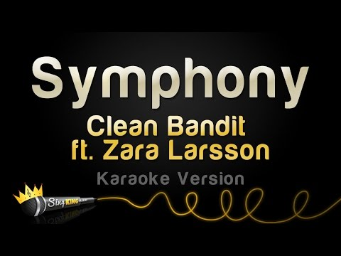 Clean Bandit ft Zara Larsson  Symphony Karaoke Version