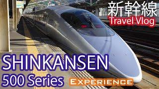 500 Series Shinkansen Experience 新幹線500系電車の体験 !