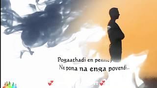 Pogathadi En penney..💕💕💕.Nee Pona Na enga Poven di💞💞💞  Love LyricsEdit💗  Love💖 Status 💟