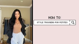 How to wear trousers for petites