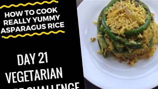 (How To Cook Flavoured Asparagus Rice) Vegetarian Recipe - Day 21 Challenge