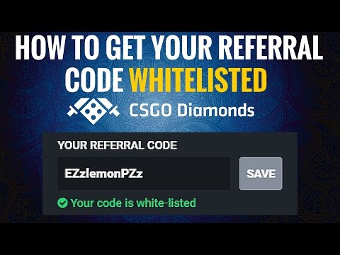 How To Get Your Referral Code White-listed On CSGO Diamonds