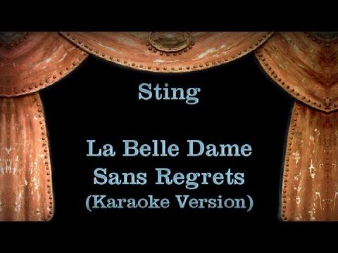 Sting - La Belle Dame Sans Regrets - Lyrics (Karaoke Version)