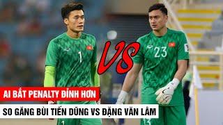 So Găng BÙI TIẾN DŨNG vs ĐẶNG VĂN LÂM | Ai Bắt Penalty Đỉnh Hơn | Khán Đài Online