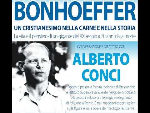 Alberto Conci Dietrich BONHOEFFER Un cristianesimo nella carne e nella storia