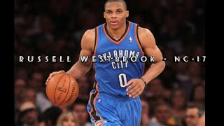 Russell Westbrook Mix - NC-17