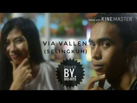 VIA VALLEN - SELINGKUH (Cover By. BioHits)