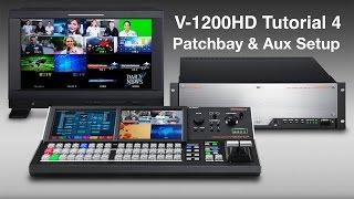 Roland V-1200HD Tutorial 4: Patchbay & Aux Setup