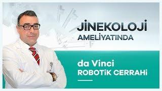 ''da Vinci Robotik Cerrahi'' Sistemiyle Jinekoloji Ameliyatı Prof. Dr. Murat Api