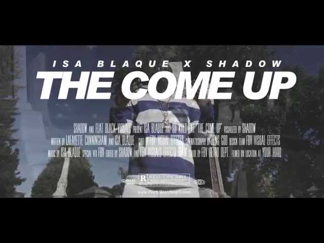 The Come Up- Isa Blaque (#FriO) Official Video