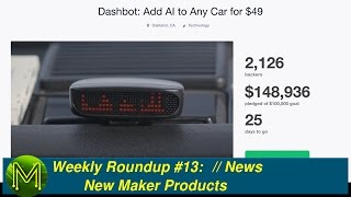 weekly roundup 13 new maker products