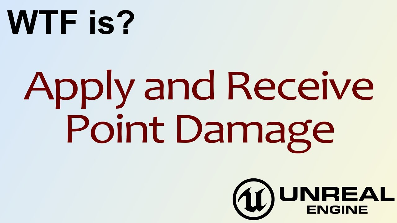 WTF Is? Apply and Receive Point Damage in Unreal Engine 4