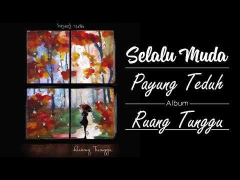 Selalu Muda - Payung Teduh album RUANG TUNGGU - Lyric