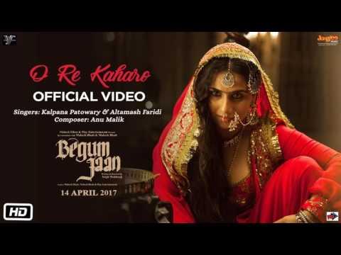O Re Kaharo | Begum Jaan | Kalpana Patowary | Altamash Faridi | Anu Malik | Vidya Balan