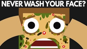 What If You Never Washed Your Face?