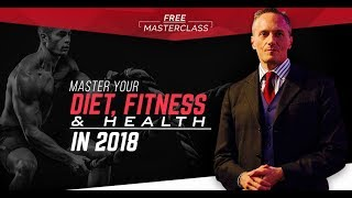 MASTER YOUR DIET, FITNESS & HEALTH IN 2018 - Free Masterclass | London Real