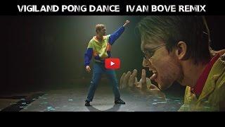 Vigiland - Pong Dance (Ivan Bove Remix) [Bootleg]
