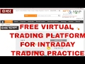FREE VIRTUAL TRADING PLATFORM FOR INTRADAY TRADING PRACTICE