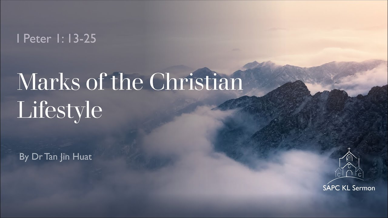 I Peter 1:13-25 Marks of the Christian Lifestyle