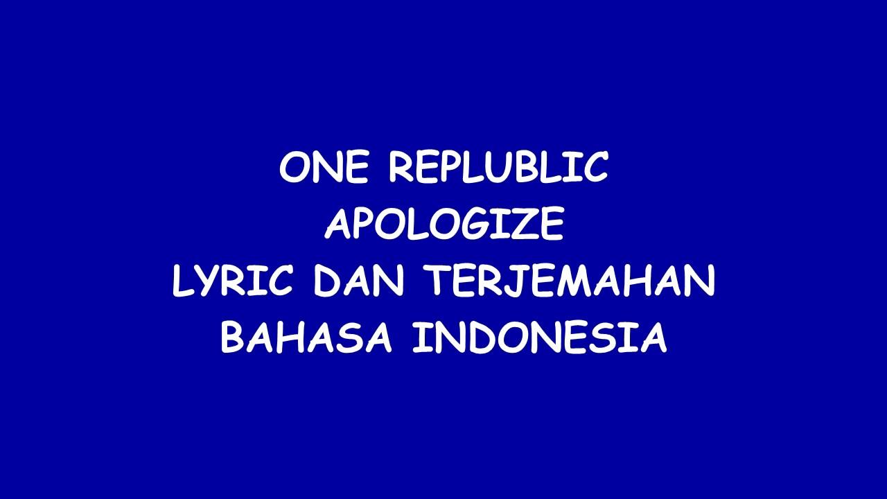 One Republic -Apologize lyric dan terjemahan bahasa Indonesia ...