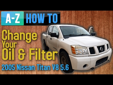 How To Change Your Oil And Filter 2005 Nissan Titan V8 5