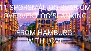 11 spørsmål og svar om overvekt og slanking (From Hamburg with love)