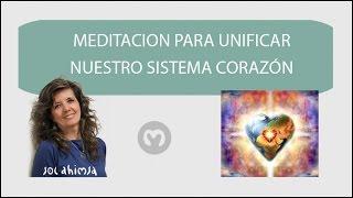 2.MEDITACIÓN PARA UNIFICAR EL SISTEMA CORAZON