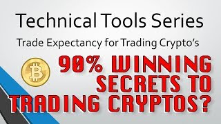 90% Winning Secrets to Trading Cryptos? - Trade Expectancy (Technical Tools Series)