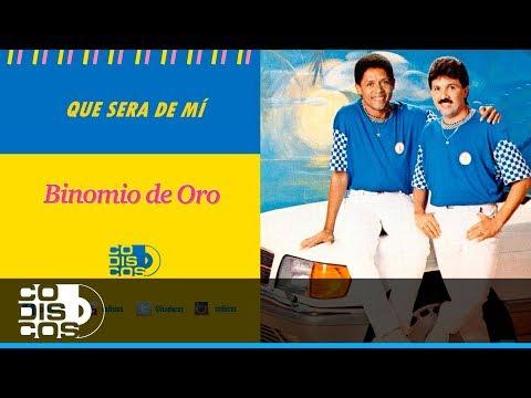 Binomio De Oro - Qué Será De Mí | Audio