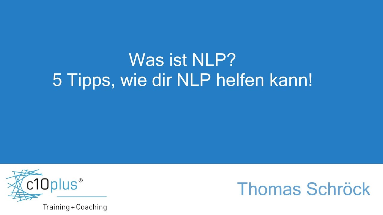 Was ist NLP? 5 Tipps, wie dir NLP helfen kann!